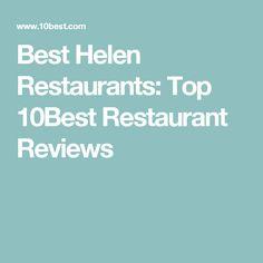 Best Helen Restaurants: Top 10Best Restaurant Reviews