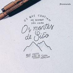 Salmo 124:1 Os que confiam no SENHOR serão como o monte de Sião, que não se abala, mas permanece para sempre.