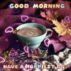 Inspiring Good Morning Quotes For A Happiest Day Good Morning Flowers Gif, Good Morning Coffee Gif, Good Morning Beautiful Images, Good Morning Saturday, Good Morning Cards, Cute Good Morning Quotes, Good Morning Photos, Good Morning Greetings, Morning Pictures
