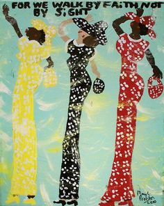 For We Walk by Faith not by Sight by folk artist, Mary Proctor