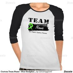 Custom Team Name - Non-Hodgkin's Lymphoma T-shirt