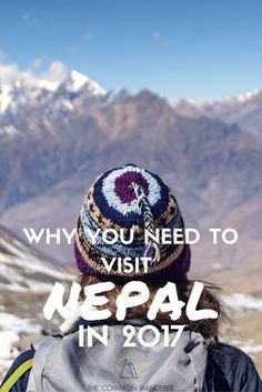 Lonely Planet and The Common Wanderer are telling you to visit Nepal in 2017. Here's why!