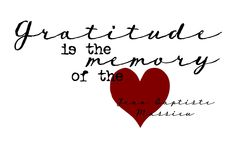 Gratitude is the memory of the ❤️