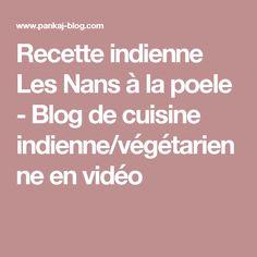 Recette indienne Les Nans à la poele - Blog de cuisine indienne/végétarienne en vidéo