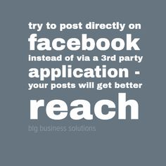 try to post directly on facebook instead of via a 3rd party application - your posts will get better reach #blgbusiness #socialmedia #smtips