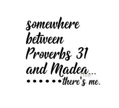 Somewhere between Proverbs 31 and Madea there's me svg cut file for tshirt or mug for silhouette cameo cricut Funny T-shirt Christian Shirt by DesignStoreByBlake on Etsy Silhouette Cameo Machine, Silhouette Cameo Projects, Silhouette Art, Christian Humor, Christian Women, Madea Funny Quotes, Madea Meme, Proverbs 31 Woman, She Believed She Could