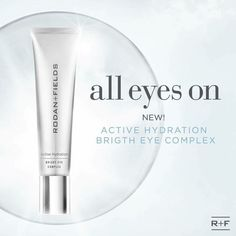 All eyes on Active Hydration Bright Eye Complex!
