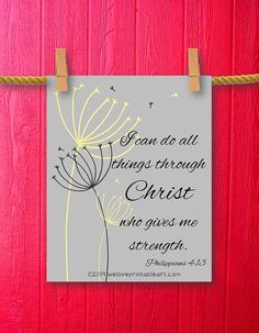 Mother's Day Gift Idea -- This bible verse sign features my original dandelion art on a gray background with the Christian quote about life:  I can do all things through Christ who gives me strength.  Philippians 4:13 -- by WeLovePrintableArt