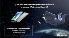 ¡Cuéntanos qué aventura quieres que le suceda a nuestro #AstronautaHuawei y gana un Huawei Nova Plus!