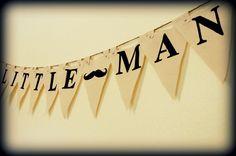 Little Man - Party Banner @Leslie Riemen Ashmore this is my idea