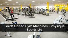 Leeds United Gym Machines - Physique Sports Ltd