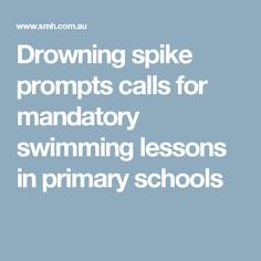 Drowning spike prompts calls for mandatory swimming lessons in primary schools Water Safety, Swim Lessons, Primary School, Prompts, Schools, Swimming, Swim, Elementary Schools, School