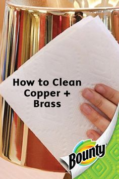Whether your light fixtures or kitchen appliances are in need of a refresh, this tip from Bounty Paper Towels on how to clean copper and brass is sure to help you step up your cleaning game.
