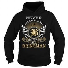 I Love Never Underestimate The Power of a BRINGMAN - Last Name, Surname T-Shirt Shirts & Tees