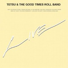 Tetsu Yamauchi - Tetsu & The Good Times Roll Band - Live (CD) (Ex Samurai & Free) Universum 4025826050165 https://youtu.be/S0Qpx5u_2VY?list=PLjyeMemtzri72zHtt6gmR-ONaq4fKhmxh