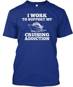 Are You Addicted To Cruising? | Teespring