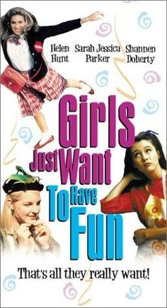 """GIRLS JUST WANT TO HAVE FUN"" (1985) HELEN HUNT, SARAH JESSICA PARKER, SHANNEN DOHERTY"
