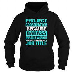PROJECT COORDINATOR T Shirts, Hoodie Sweatshirts