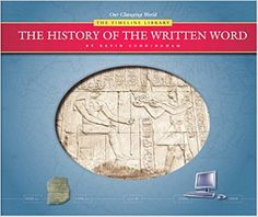 The History of the Written Word (Our Changing World: The Timeless Library): Kevin Cunningham: 9781592963478: Amazon.com: Books