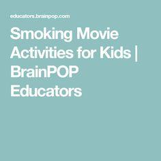 Smoking Movie Activities for Kids | BrainPOP Educators