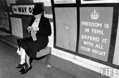 """""""Freedom Is in Peril. Defend It with All Your Might."""" 1941 Photo credit: Life Magazine — in London, United Kingdom."""