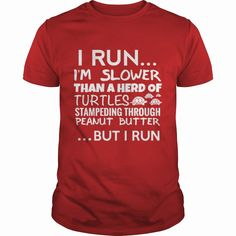 #Fitness I Run I M Slower Than A Turtle But I Run, Order HERE ==> https://www.sunfrog.com/Funny/122409665-650254594.html?53625, Please tag & share with your friends who would love it, #superbowl #jeepsafari #christmasgifts