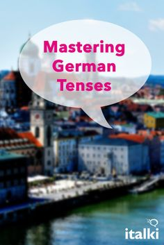 Mastering German Tenses - In comparison to English, German has a rather simple verb system. With only six tenses and fairly consistent rules for usage, German verb tenses can be mastered in no time. #article #german