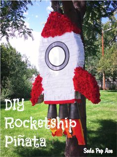 A great, detailed tutorial for an inexpensive and easy DIY Piñata! This one is a rocketship but you can make any shape you'd like! Click for the tutorial. www.sodapopave.com