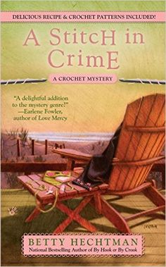 A Stitch in Crime (A Crochet Mystery #4) by Betty Hechtman