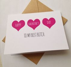 Tell your best bitch you love her with a funny card this Valentines Day (or Galentines Day). Card reads: Happy Valentines Day to my best bitch. #valentine #galentine