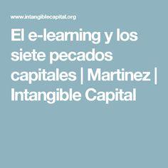 El e-learning y los siete pecados capitales   Martinez   Intangible Capital