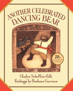 Another Celebrated Dancing Bear. Gladys Scheffrin-Falk abd Barbara Garrison. Five In A Row curriculum.