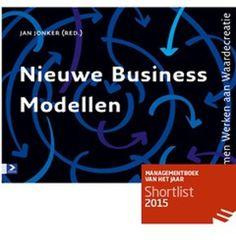 Nieuwe business modellen / Jan Jonker: Hoe business modellen te inrichten die people, planet & profit weergeven.