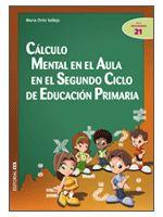 CÁLCULO MENTAL EN EL AULA EN EL SEGUNDO CICLO DE EDUCACIÓN PRIMARIA