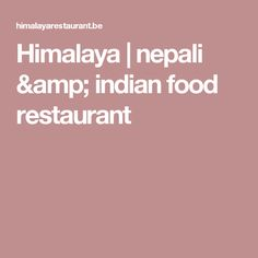 Himalaya  | nepali & indian food restaurant