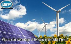 What are the Advantages of Investing in the Solar Panels? Know More : http://bit.ly/2xZejK3
