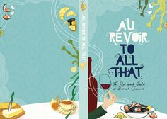 Au Revoir to All That, the Rise and Fall of French Cuisine book cover