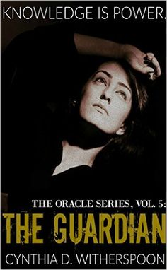 Amazon.com: The Guardian (The Oracle Series Book 5) eBook: Cynthia D. Witherspoon: Kindle Store