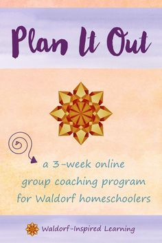 This online group coaching program for Waldorf homeschoolers will support you to create a plan for you upcoming homeschooling year in just 3 weeks. Join Jean Miller, longtime homeschooler, for Plan It Out and stop putting off your planning. Learn to weave the lively arts into all of your main lesson blocks.