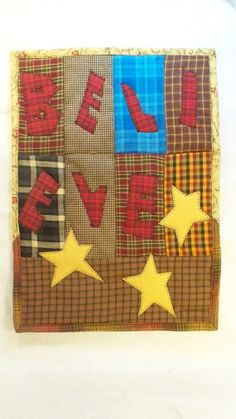 BELIEVE 12 x 17 quilted wall hanging by quiltingcafe on Etsy, $30.00