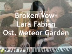 Broken Vow- Lara Fabian (Ost. Meteor Garden) - Chord Included Piano Cover, Meteor Garden, Vows, Movie Posters, Movies, 2016 Movies, Film Poster, Films, Popcorn Posters