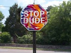I seriously wonder if this is how a pot head would see a stop sign, comical. :P