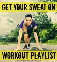 Get your sweat on with this oh-so sweaty workout playlist! | Fit Bottomed Girls