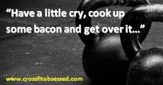 Kettlebells and bacon are good medicine.