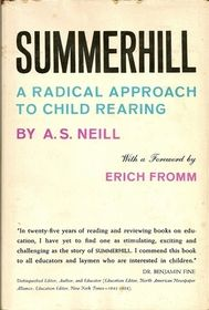 Summerhill: A Radical Approach to Child Rearing and Education | A.S. Neill | Forward by Erich Fromm