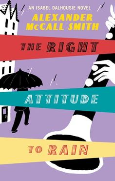 cover of the Right Attitude to Rain, by Alexander McCall Smith