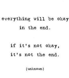 It´s not okay, it´s not the end :)