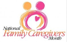 November is National family caregiver month - Google Search