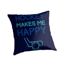 """Hockey Makes Me Happy"" Throw Pillows by gamefacegear 