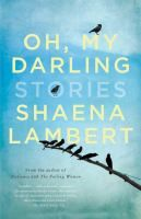 """Read """"Oh, My Darling"""" by Shaena Lambert available from Rakuten Kobo. Here are ten remarkable stories about contemporary life, family, children and love. They highlight the secret streams th. Great Books, New Books, Books To Read, Story Writer, Book Jacket, My Darling, My Heart Is Breaking, Revenge, Short Stories"""